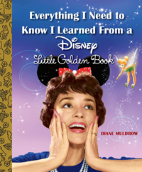 Everything I Need to Know I Learned from a Disney Little Golden Postcard Book dianemuldrow.com